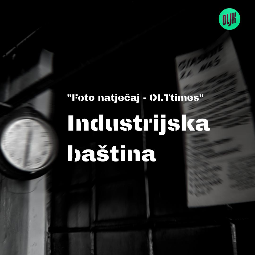 """Foto natječaj OLTtimes"" – Industrijska baština"